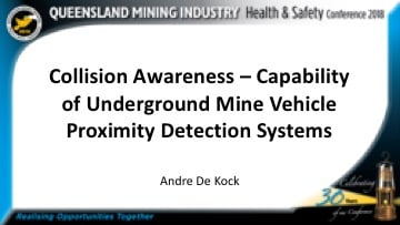 collision-awareness-capability-underground-mine-vehicle-proximity-detection-systems-andre-de-kock-qmihsc2018